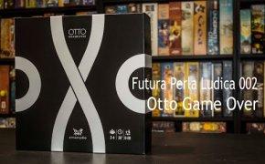Futura Perla Ludica 002 - Otto Game Over