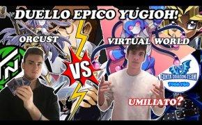 Orcust vs Virtual World | La rivincita su Toda?! | YuGiOh!