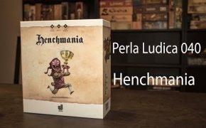 Perla Ludica 040 - Henchmania