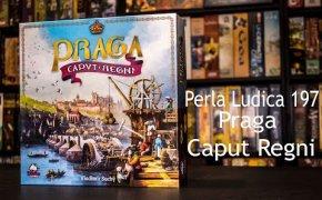 Perla Ludica 197 - Praga Caput Regni