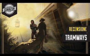Tramways - Recensione