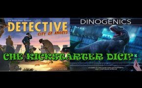 Dinogenics + Detective: City of angels - Che Kickstarter Dici!?