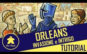 La ludoteca #41 - Orléans Tutorial + Espansione Invasione e Intrigo