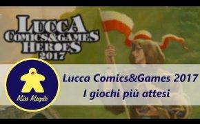I giochi più attesi di Lucca Comics&Games 2017