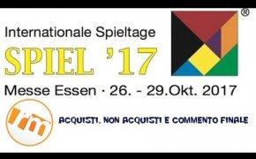 Recensioni Minute #Spiel17 [007] - Acquisti, non acquisti e commento finale (Essen 2017)