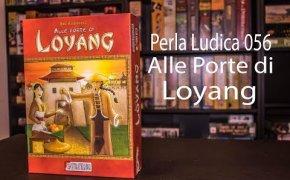 Perla Ludica 056 - Alle Porte di Loyang