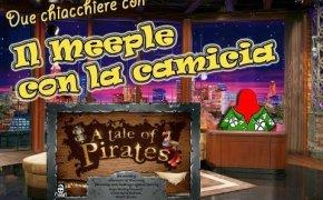 Una storia di pirati - Due chiacchiere con il Meeple con la Camicia