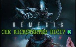 Nemesis - Che Kickstarter dici!?