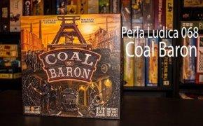 Perla Ludica 068 - Coal Baron (Gluck Auf)