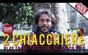 2 Chiacchiere | Play Trade - Festival del Gioco 2018