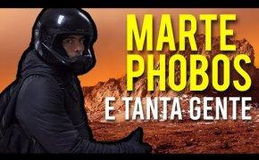 MISSIONE Pianeta Rosso   Marte, Phobos e tanta gente!