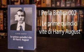 Perla Biblica 002 - Le prime quindici vite di Harry August