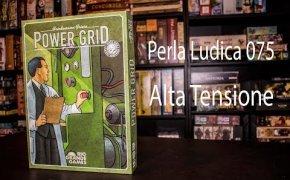 Perla Ludica 075 - Alta Tensione (Power Grid - Funkenschlag)