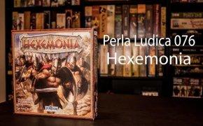 Perla Ludica 076 - Hexemonia