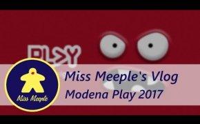 Miss Meeple's Vlog #1 - Modena Play 2017