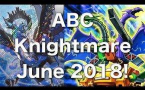 YUGIOH | ABC KNIGHTMARE COMBOS + DECKLIST JUNE 2018