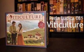 Perla Ludica 081 - Viticulture