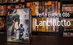 Perla Ludica 086 - Lancillotto