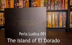 Perla Ludica 091 - The Island of El Dorado