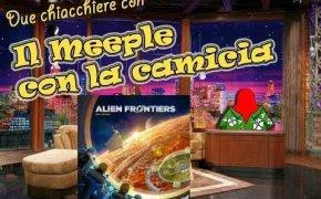 Alien frontiers - Due chiacchiere con il Meeple con la camicia [14]