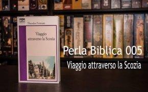 Perla Biblica 005 - Viaggio Attraverso la Scozia