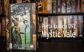 Perla Ludica 092 - Mystic Vale
