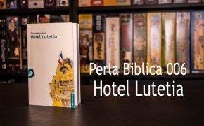 Perla Biblica 006 - Hotel Lutetia