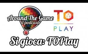 Si gioca: ToPlay (il Podcast)