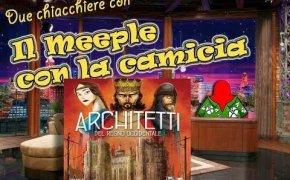 Architetti del regno occidentale - Due chiacchiere con il Meeple con la Camicia [16]