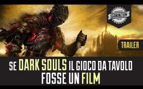 Trailer: se Dark Souls fosse un film - Gioco da Tavolo
