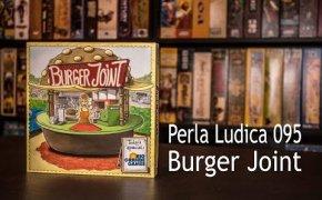 Perla Ludica 095 - Burger Joint (Burger vs Pizza)