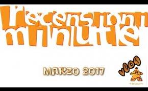 Recensioni Minute Vlog [092] - Marzo 2017