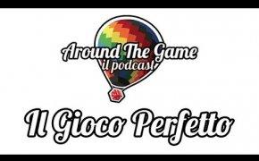 il Gioco Perfetto (il Podcast)