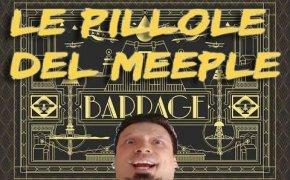 Barrage - Le Pillole del Meeple [02]