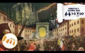 Recensioni Minute [216] - Radetzky: Milano 1848 (base + avanzato)