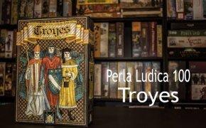 Perla Ludica 100 - Troyes
