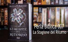 Perla Biblica 007 - La Stagione del Ritorno