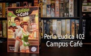 Perla Ludica 102 - Campus Café