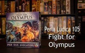 Perla Ludica 105 - Fight for Olympus