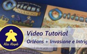 La ludoteca #41 – Orléans Tutorial + Espansione Invasione e Intrigo