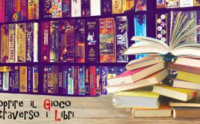 Scoprire il Gioco attraverso i libri