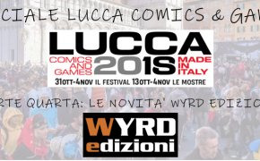 Road to Lucca Comics and Games 2018: tocca a Wyrd Edizioni !
