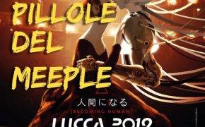Giochi da tavolo interessanti a Lucca Comics&Games 2019 – Le pillole del Meeple
