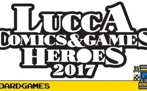 I migliori giochi di Lucca Comics & Games 2017