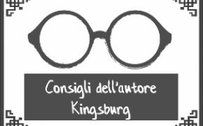 Consigli dell'Autore – Andrea Chiarvesio e Luca Iennaco su Kingsburg
