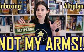 Not My Arms Challenge! – Unboxing del gioco da tavolo ALTIPLANO