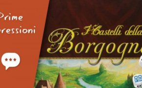 I Castelli della Borgogna: Gioco di Dadi – Unboxing, Prima Partita e Impressioni