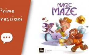 Magic Maze – Unboxing, Prima Partita e Impressioni