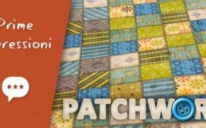 Patchwork – Unboxing, Prima Partita e Impressioni