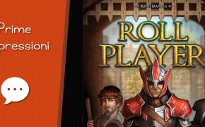 Roll Player – Unboxing, Prima Partita e Impressioni